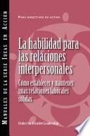 Interpersonal Savvy: Building and Maintaining Solid Working Relationships (International Spanish)