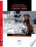 Interpretación de análisis clínicos en perros y gatos