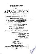 Interpretacion del Apocalipsis, contineindo la historia de las siete edades de la iglesia católica
