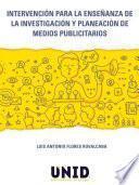 Intervención para la enseñanza de la investigación y planeación de medios publicitarios
