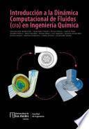 Introducción a la dinámica computacional de fluidos en Ingeniería Química