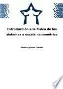 Introducción a la Física de los sistemas a escala nanométrica