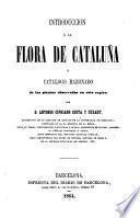Introducción à la flora de Cataluña y catálogo razonado de las plantas observadas en esta región