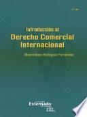 Introducción al derecho comercial internacional (2a edición)