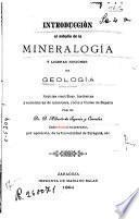 Introducción al estudio de la mineralogía y ligeras nociones de geología