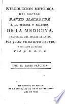 Introduccion metódica del doctor David Macbride á la teórica y práctica de la medicina