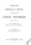 Introduction historica y critica al estudio del Antiguo Testamento ....