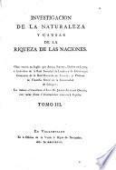 Investigacion de la naturaleza y causas de la riqueza de las naciones ... la traduce al Castellano ... J. A. Ortiz