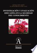 Investigación y evaluación educativa en la sociedad del conocimiento