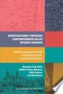 Investigaciones y enfoques contemporáneos en los estudios urbanos.