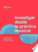 Investigar desde la práctica musical