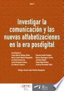Investigar la comunicación y las nuevas alfabetizaciones en la era posdigital