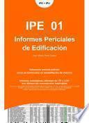 IPE + IPU. Informes Periciales de Edificación. IPE 01