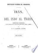 Irán, ó, Del Indo al Tígris