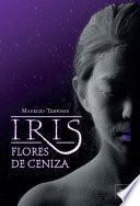 IRIS, FLORES DE CENIZA (Iris-1)