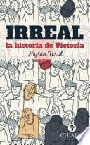 IRREAL... la historia de Victoria