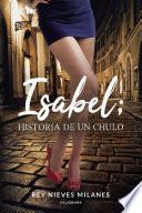 Isabel; historia de un chulo
