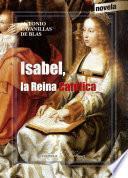 Isabel, la Reina Católica