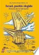 Israel, pueblo elegido. Historia de la salvación