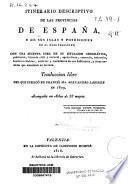 Itinerario descriptivo de las provincias de España, y de sus islas y posesiones en el Mediterránio...