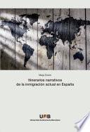 Itinerarios narrativos de la inmigración actual en España