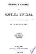 Itinerarios y derroteros de la Republica Mexicana