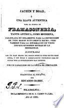Jachin y Boag ó Una Llave auténtica para la puerta de Francmasonería, tanto antigua como moderna [...]