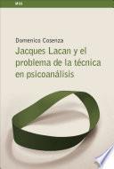 Jacques Lacan y el problema de la técnica en psicoanálisis