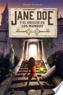 Jane Doe y el origen de los mundos (Jane Doe 1)