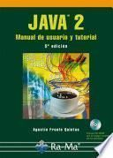 Java 2: Manual de Usuario y Tutorial. 5ª Edición