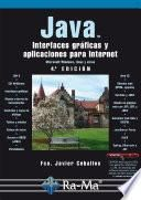 JAVA. Interfaces gráficas y aplicaciones para Internet. 4ª Edición.
