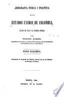 Jeografia fisica i política del Distrito federal, capital de los Estados Unidos de Colombia