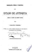 Jeografía física i política del Estado de Antioquia