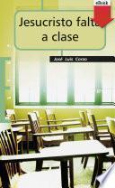 Jesucristo falta a clase