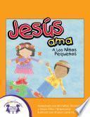 Jesús Ama A Los Niños Pequeños