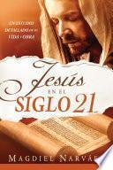 Jesús en el siglo 21 / Jesus in the 21st Century