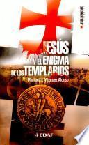 Jesús y el enigma de los templarios