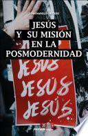 Jesús y su misión en la posmodernidad
