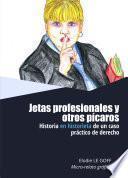 Jetas profesionales y otros pícaros - Historia en historieta de un caso práctico de derecho