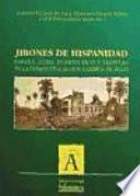 Jirones de hispanidad. España, Cuba, Puerto Rico y Filipinas, en la perspectiva de dos cambios de siglo.