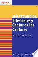 Job, Proverbios, Eclesiastés y Cantar de los Cantares
