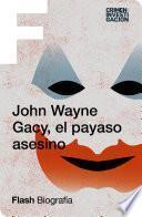 John Wayne Gacy, el payaso asesino (Flash Biografía)