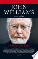 John Williams. Vida y obra