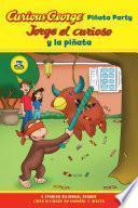 Jorge el curioso y la pinata / Curious George Pinata Party Bilingual Edition (CGTV Reader)