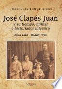 José Clapés Juan y su tiempo militar e historiador ibicenco