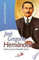 José Gregorio Hernández, valores al servicio del pueblo de Dios