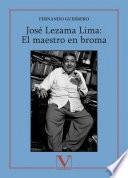 José Lezama Lima. El maestro en broma