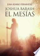 Joshua Barash el mesías
