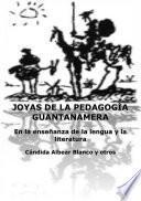 Joyas de la pedagogía guantanamera : en la enseñanza de la lengua y la literatura