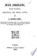Juan Angelats drama histórico, original, en tres actos